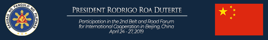 Participation of President Rodrigo Roa Duterte in the 2nd Belt and Road Forum for International Cooperation